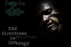 People & Places: New Directions in East African Gemology