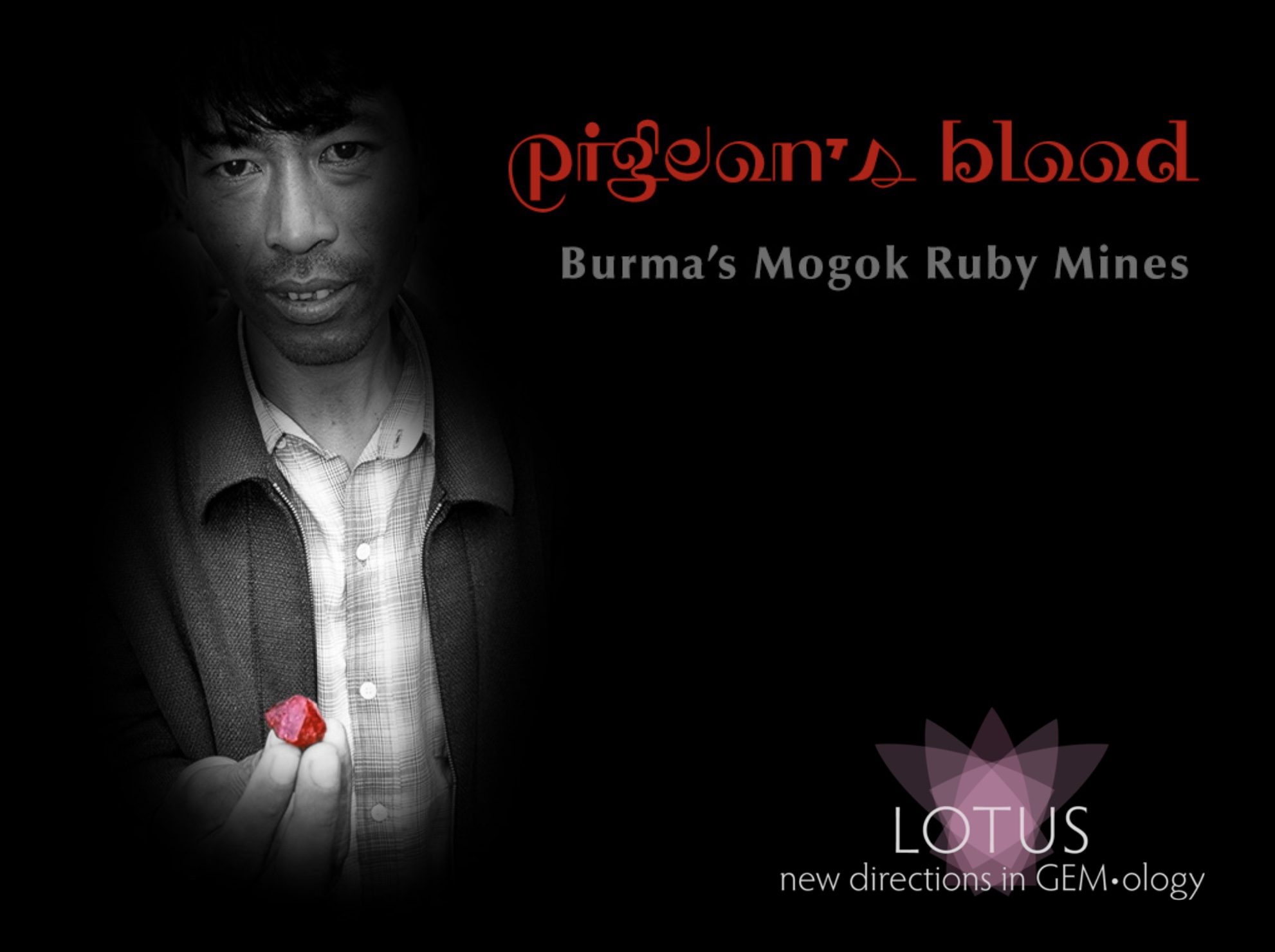 Pigeon's blood: A pilgrimage to Mogok – Valley of rubies