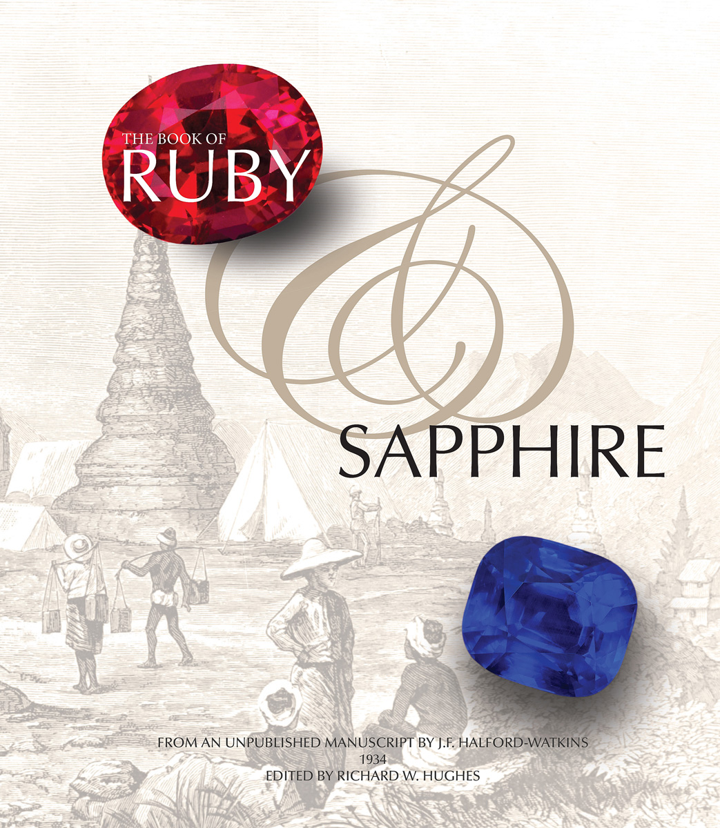 The cover of J.F. Halford-Watkins' Book of Ruby & Sapphire. This book, from an unpublished 1934 manuscript, was the first monograph devoted solely to the gemology of these gems. Sadly the author died before it could be published. The current author edited and published it in 2012.