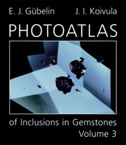 Photoatlas of Inclusions in Gemstones, Volume 3 • A Book Review