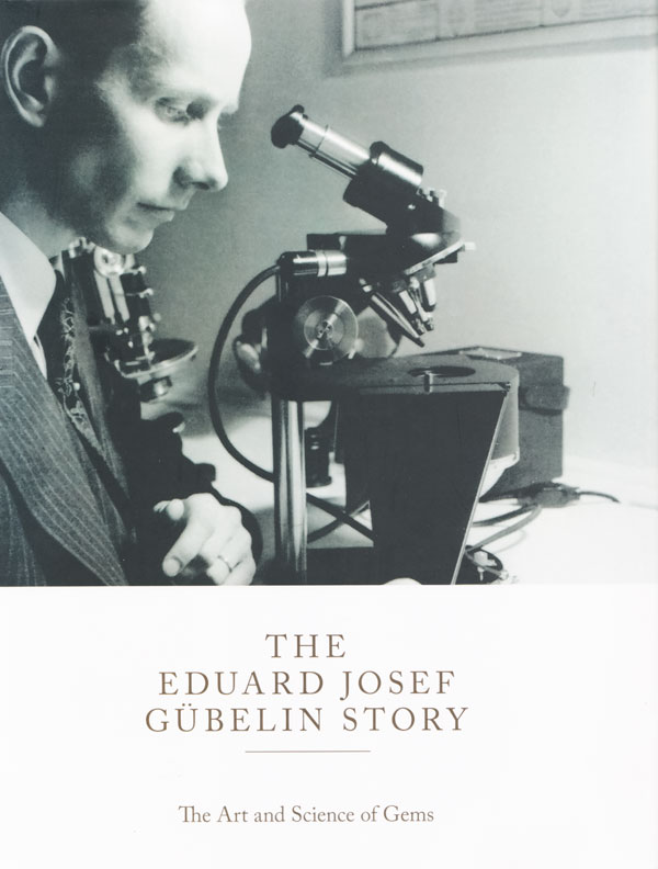 The Eduard Josef Gübelin Story: The Art and Science of Gems